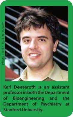 Karl Deisseroth is an assistant professor in both the Department of Bioengineering and the Department
