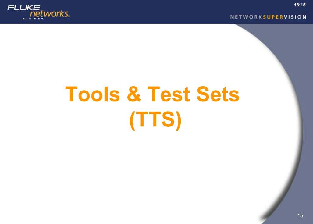 18:15 Tools & Test Sets (TTS) 15