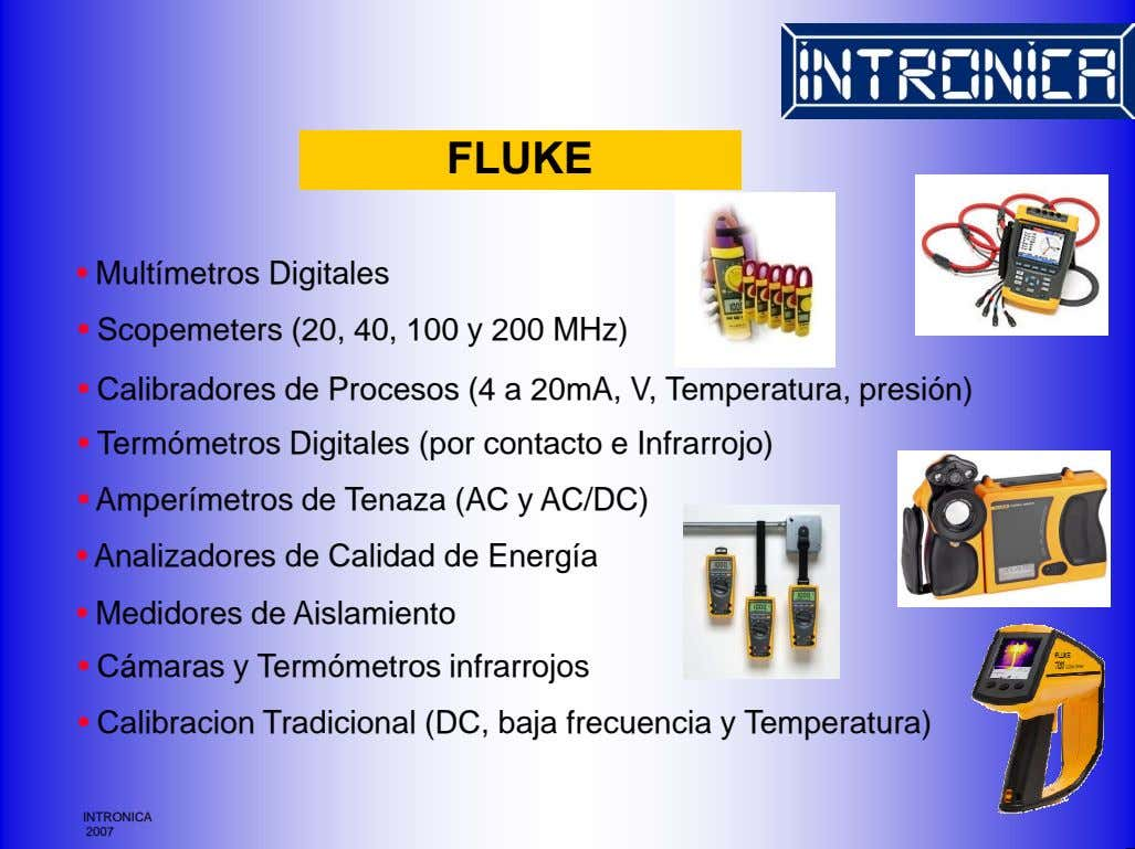FLUKE • Multímetros Digitales • Scopemeters (20, 40, 100 y 200 MHz) • Calibradores de