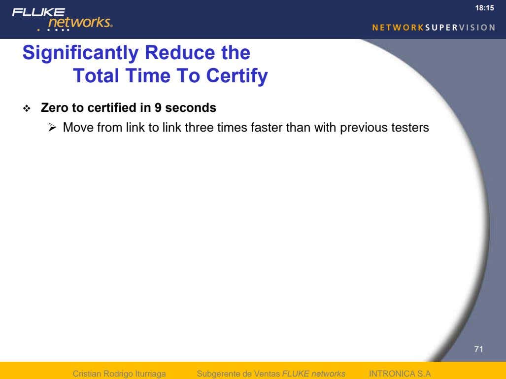 18:15 Significantly Reduce the Total Time To Certify  Zero to certified in 9 seconds