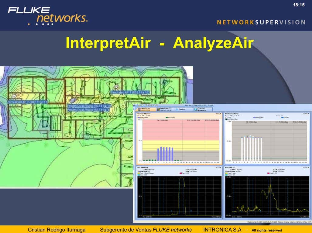18:15 InterpretAir - AnalyzeAir Cristian Rodrigo Iturriaga Subgerente de Ventas FLUKE networks INTRONICA S.A -