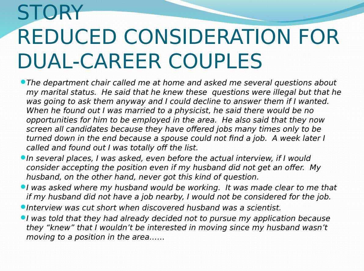 STORY REDUCED CONSIDERATION FOR DUAL-CAREER COUPLES  The department chair called me at home and asked