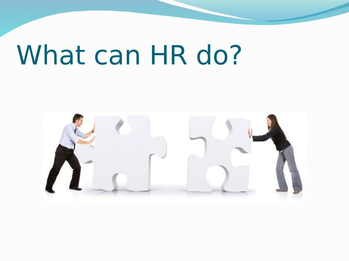 What can HR do?