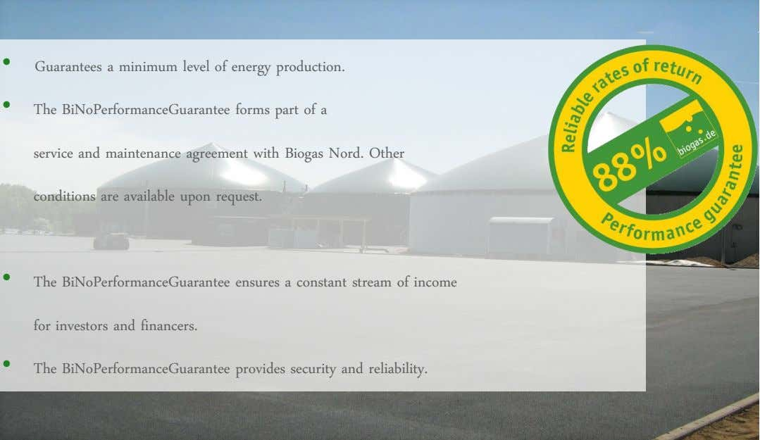 • Guarantees a minimum level of energy production. • The BiNoPerformanceGuarantee forms part of a