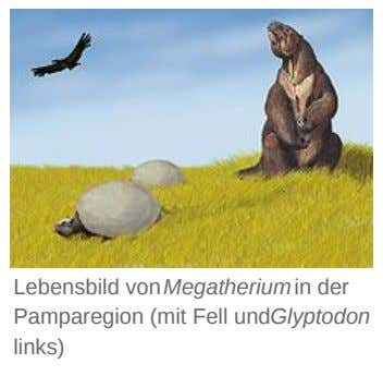 Lebensbild von Megatherium in der Pamparegion (mit Fell undGlyptodon links)