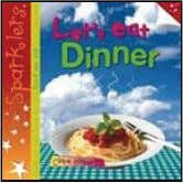 {INDEPENDENT PUBLISHERS GROUP} Let's Eat Dinner Clare Hibbert Summary Let's Eat Dinner encourages children to