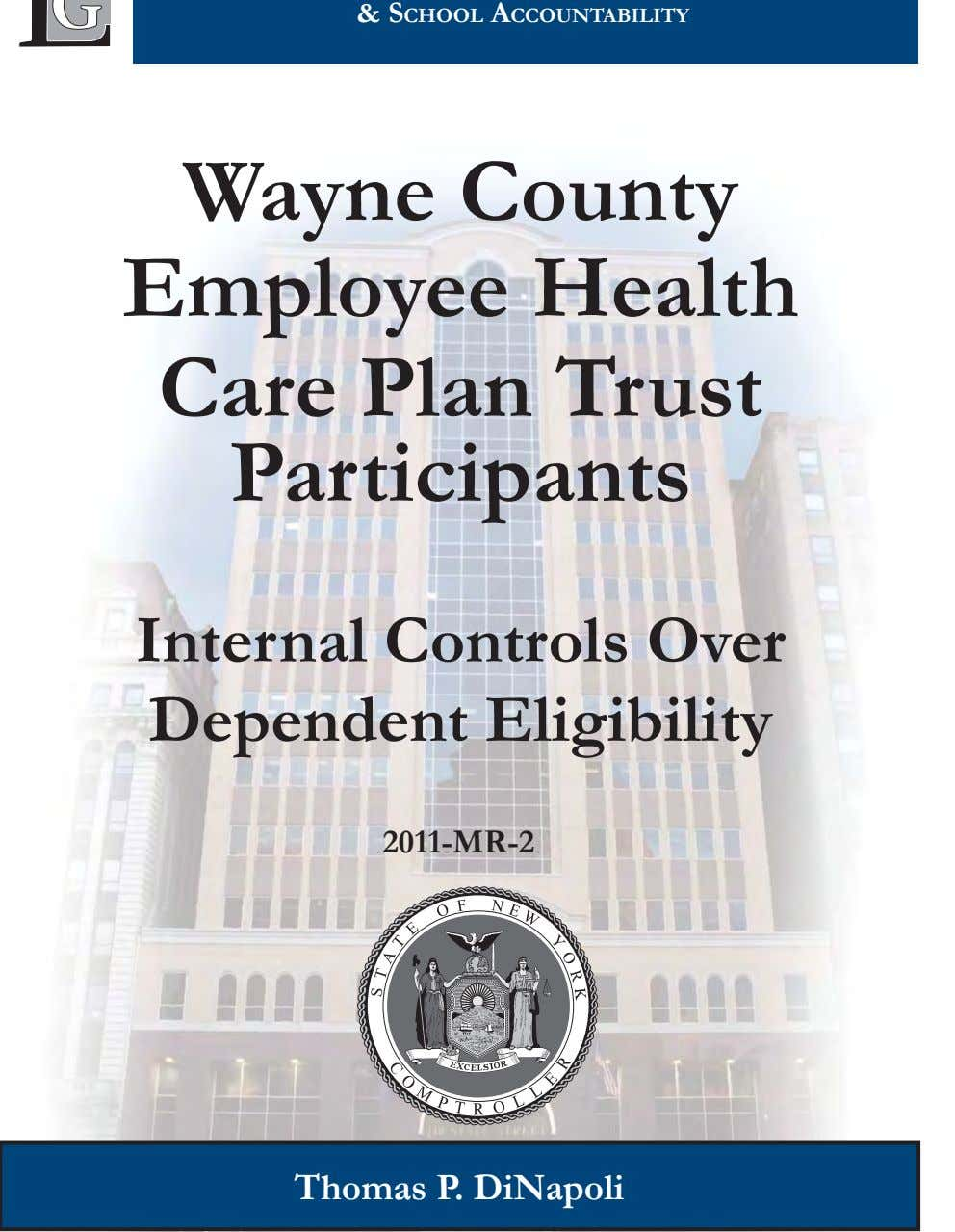 Wayne County Employee Health Care Plan Trust Participants Internal Controls Over Dependent Eligibility 2011-MR-2