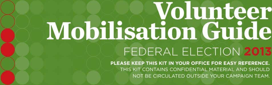 PLEASE KEEP THIS KIT IN YOUR OFFICE FOR EASY REFERENCE. FEDERAL ELECTION 2013 THIS KIT CONTAINS