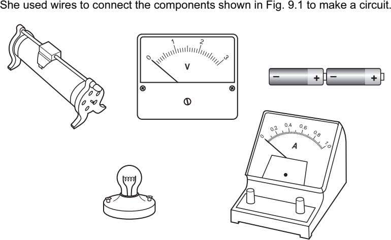 1.0 0.8 2 3 She used wires to connect the components shown in Fig. 9.1