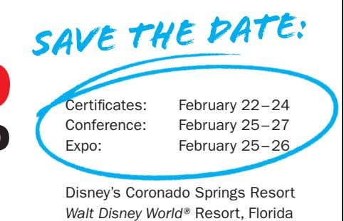 Save the Date: Certificates: Conference: February 22 – 24 February 25 – 27 Expo: February