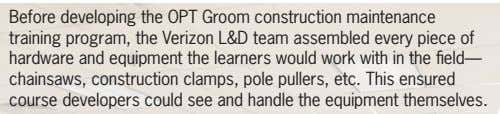 Before developing the OPT Groom construction maintenance training program, the Verizon L&D team assembled every