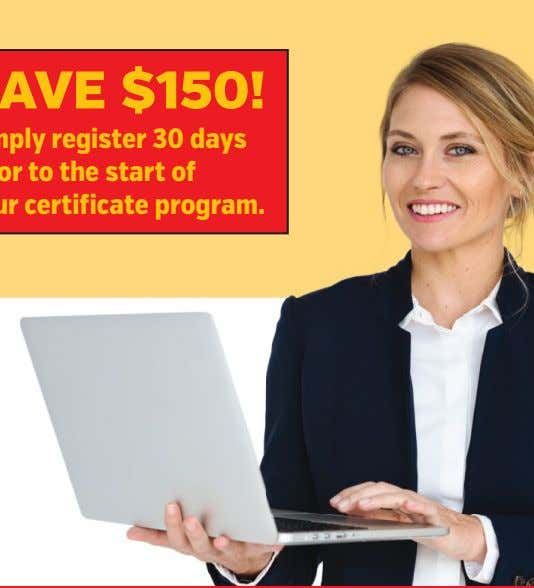 Training magazine's SAVE $150! Simply register 30 days prior to the start of your certificate