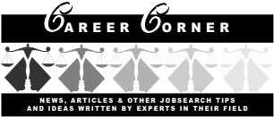 CC CCCC CCAREER ORNER NEWS, ARTICLES & OTHER JOBSEARCH TIPS AND IDEAS WRITTEN BY EXPERTS IN