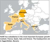 Germany France Italy Spain Greece HaWi has subsidiaries in the most important European growth markets: