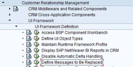 Framework Definition -> Define Messages to Be Replaced SAP provides a 'DEFAULT' profile; we can create