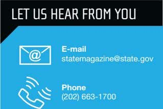 LET US HEAR FROM YOU E-mail statemagazine@state.gov Phone (202) 663-1700