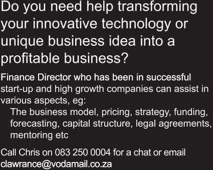 Do you need help transforming your innovative technology or unique business idea into a profitable