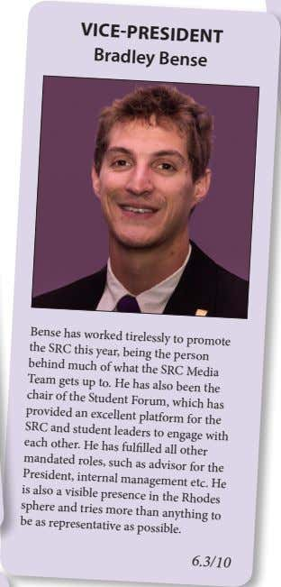 viCE-PrESidEnT Bradley Bense Bense has worked tirelessly to promote the SRC this year, being the