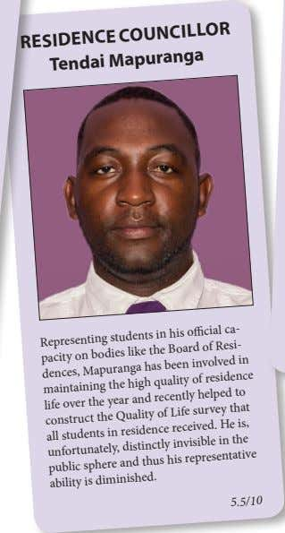 rESidEnCE COUnCillOr Tendai Mapuranga Representing students his official ca- pacity bodies like the Board of