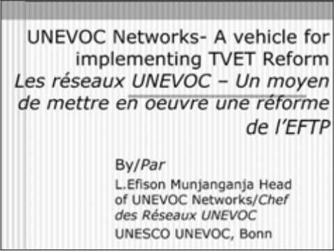 » Mr L.E. Munjanganja, Head of UNEVOC Networks / Chef des Réseaux UNEVOC , UNESCO-UNEVOC International
