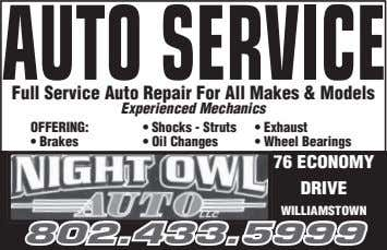 AUTOSERVICE Full Service Auto Repair For All Makes & Models Experienced Mechanics OFFERING: • Shocks