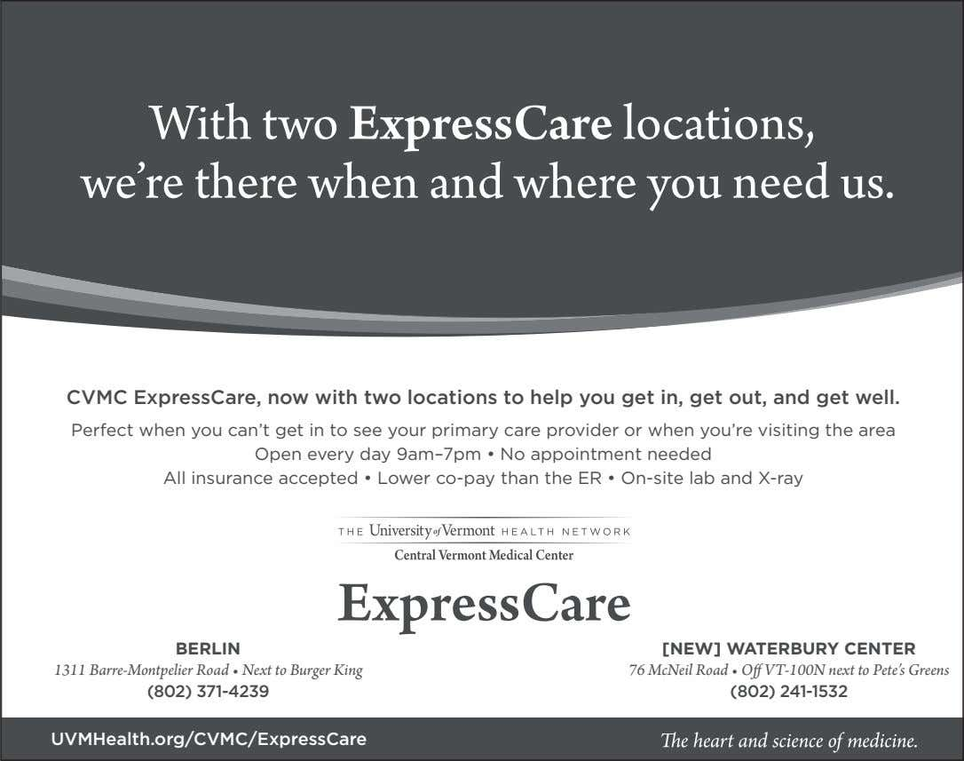 With two ExpressCare locations, we're there when and where you need us. CVMC ExpressCare, now