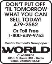 DON'T PUT OFF 'TIL TOMORROW WHAT YOU CAN SELL TODAY! 479-2582 Or Toll Free 1-800-639-9753