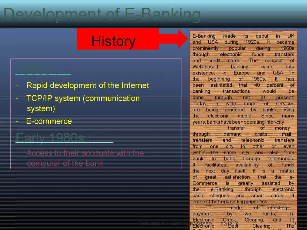 Development of E-Banking 1980s : - Rapid development of the Internet - TCP/IP system (communication