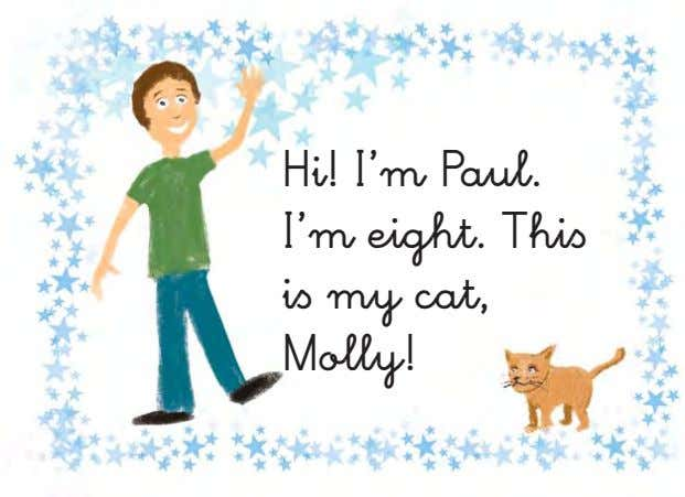 Hi! I'm Paul. I'm eight. Thiß iß my cat, Molly!