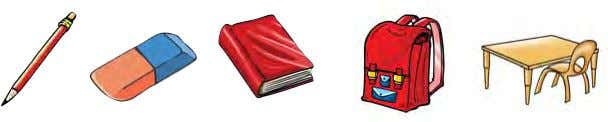 pencil case pencil rubber book schoolbag desk aeroplane 3 Complete in your notebook. Use a or