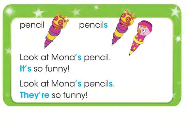 pencil pencils Look at Mona's pencil. It's so funny! Look at Mona's pencils. They're so