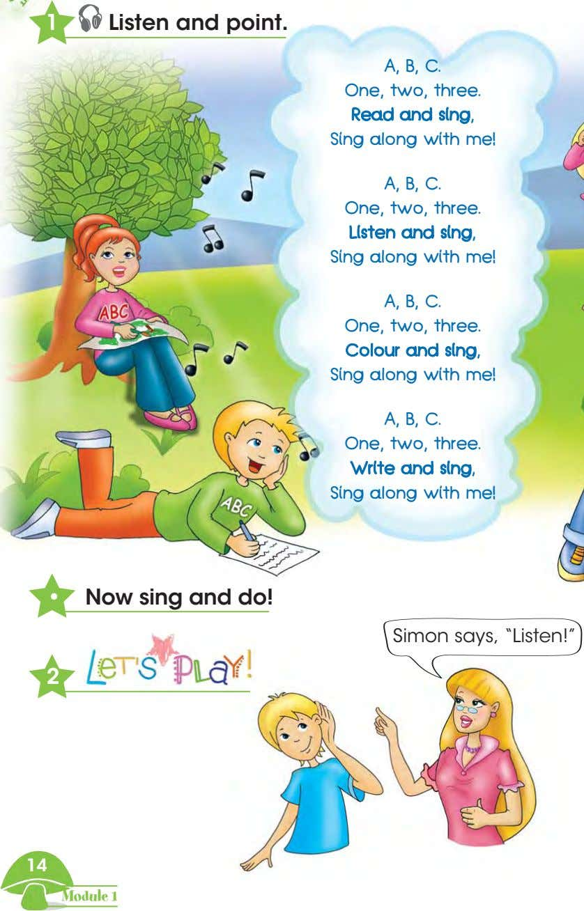 1 Listen and point. A, B, C. One, two, three. Read and sing, Sing along