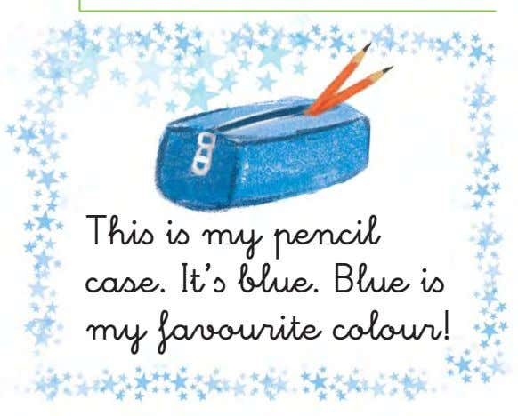 Thiß iß my pencil case. It'ß blue. Blue iß my favourite colour!