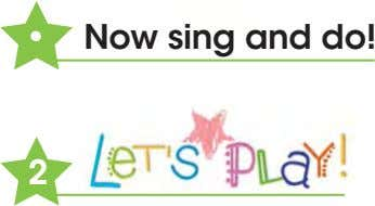 • Now sing and do! 2