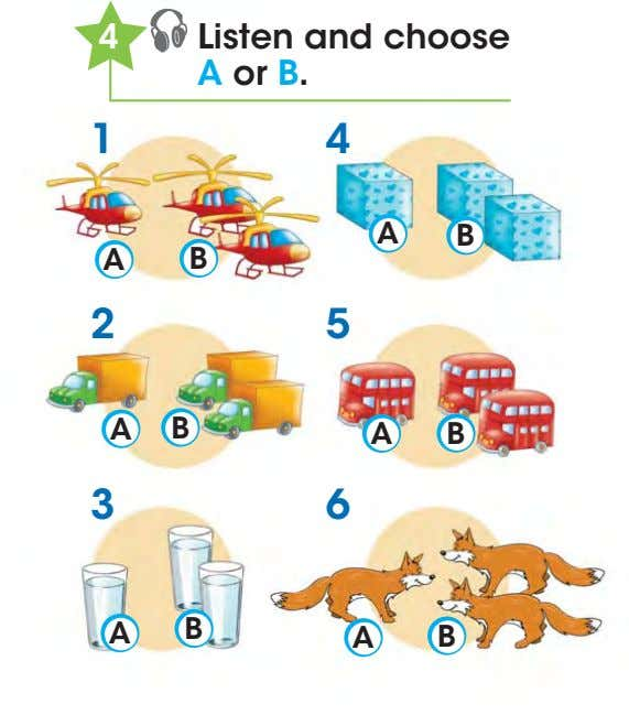 4 Listen and choose A or B. 1 4 A B A B 2 5