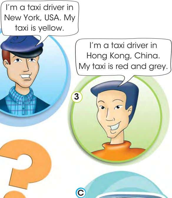 I'm a taxi driver in New York, USA. My taxi is yellow. I'm a taxi