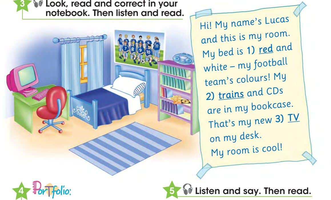 Look, read and correct in your notebook. Then listen and read. Hi! My – my