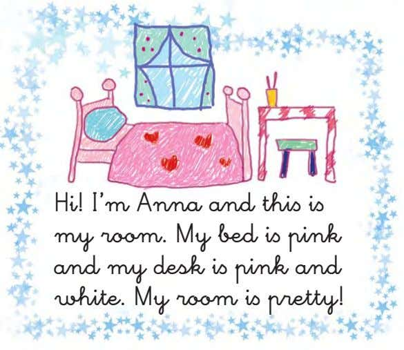 Hi! I'm Anna and thiß iß my room. My bed iß pink and my desk
