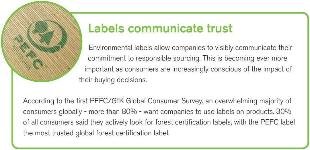 Labels communicate trust Environmental labels allow companies to visibly communicate their commitment to responsible