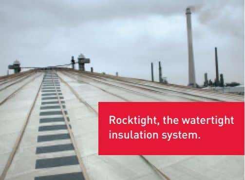 Rocktight, the watertight insulation system.