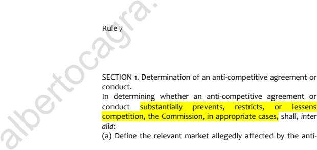 Rule 7 SECTION 1. Determination of an anti-competitive agreement or conduct. In determining whether an