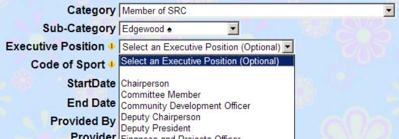 fill in either an Executive Position or a Code of Sport Finally a Start and End