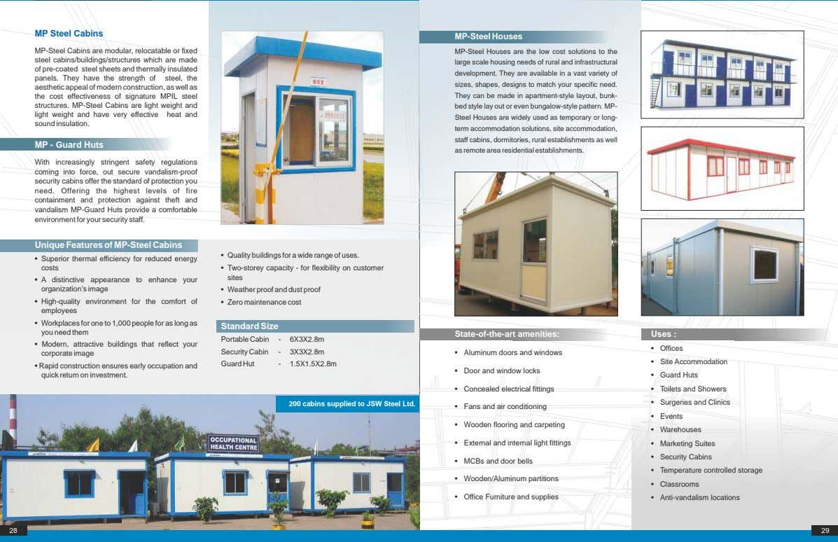 MP Steel Cabins MP-Steel Houses MP-Steel Cabins are modular, relocatable or fixed steel cabins/buildings/structures