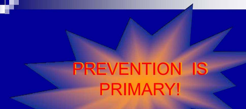 PREVENTION IS PRIMARY!
