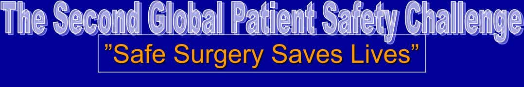 """Safe Surgery Saves Lives"""