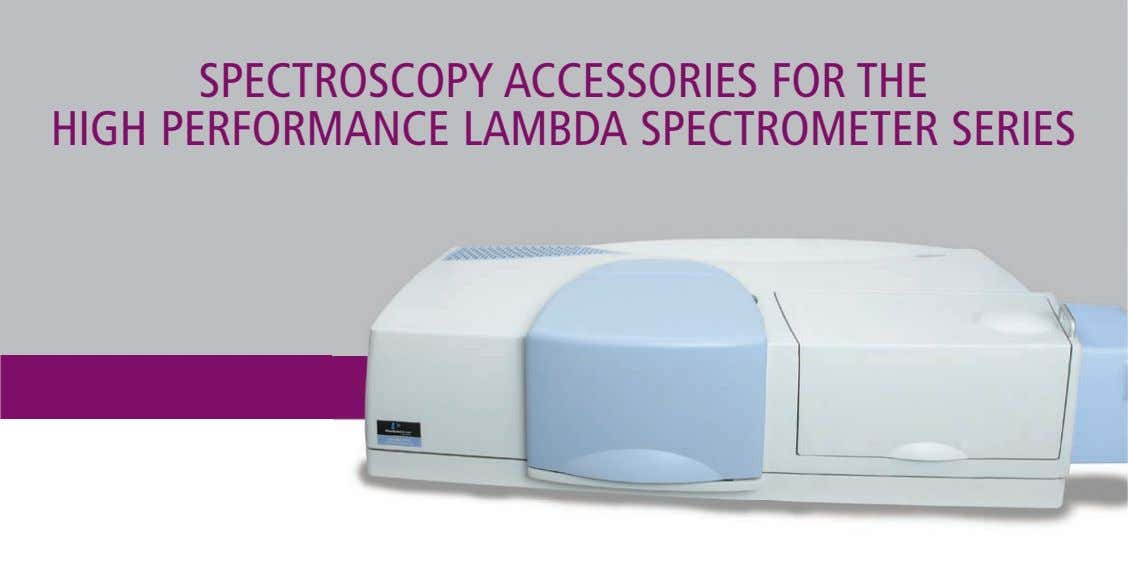 SPECTROSCOPY ACCESSORIES FOR THE HIGH PERFORMANCE LAMBDA SPECTROMETER SERIES ET AD MIN EX
