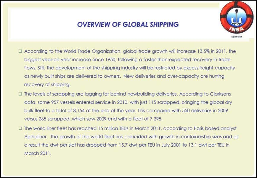 OVERVIEW OF GLOBAL SHIPPING  According to the World Trade Organization, global trade growth will