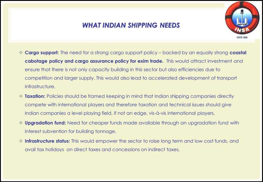 WHAT INDIAN SHIPPING NEEDS  Cargo support: The need for a strong cargo support policy