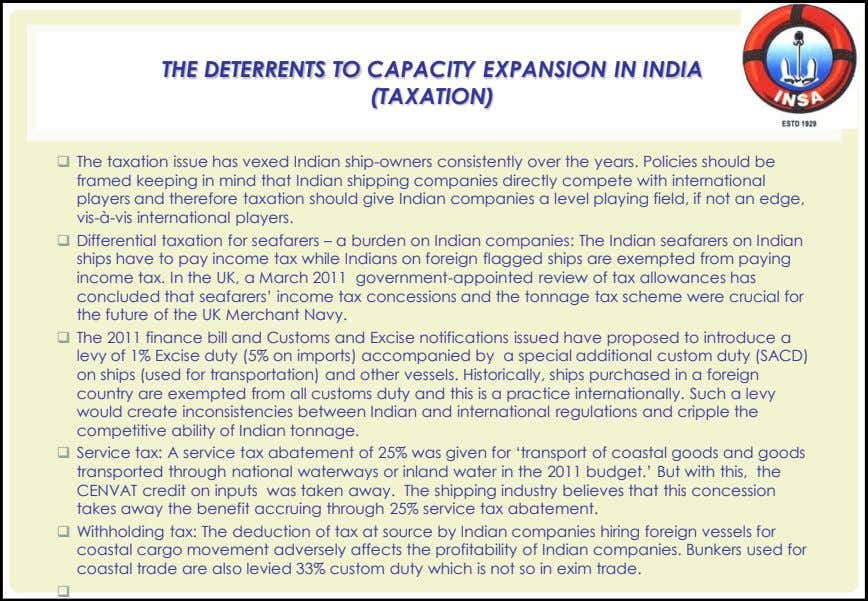 THE DETERRENTS TO CAPACITY EXPANSION IN INDIA (TAXATION)  The taxation issue has vexed Indian