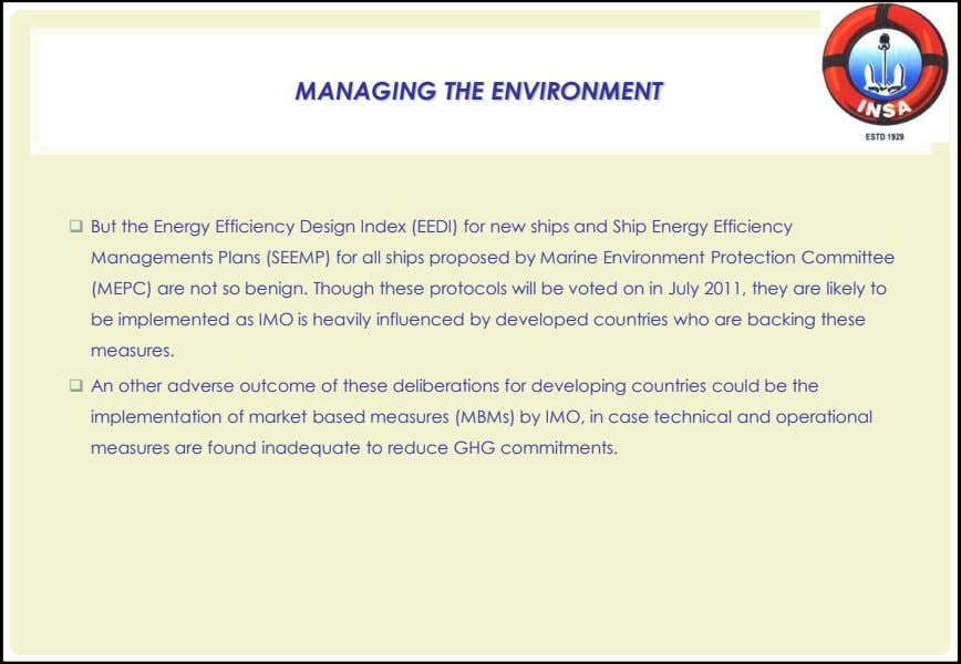 MANAGING THE ENVIRONMENT  But the Energy Efficiency Design Index (EEDI) for new ships and